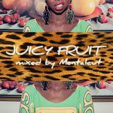JUICY FRUIT Mixed By MENTALCUT