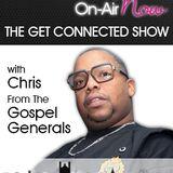 Chris From The Gospel Generals - THE GET CONNECTED SHOW - 080617 - @chrisgosgen