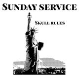 "SUNDAY SERVICE "" SKULL RULES """