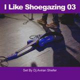 I Like Shoegaze 03