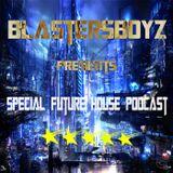 BlastersBoyz - Special Future House Podcast 2015