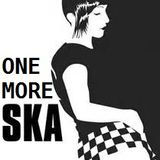 ONE MORE SKA