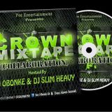 Dj Slim Heavy & Dj Obonke - Crown Mixtape(2016)