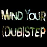 Dubstep Mix - MindYourStep Vol. 1
