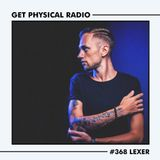 Get Physical Radio #368 (Guestmix by Lexer)