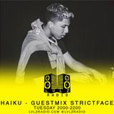 HAIKU ON LVLZ (29.11.16) GUEST MIX FROM STRICT FACE