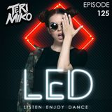 LED Session By TERI MIKO Episode 125