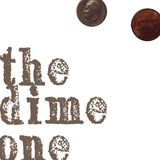 The Dime One
