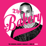 THE ORIGINAL BAKERY PODCAST # 008 BY GREG