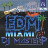 DJ MasterP Miami Beach EDM Party DEC-15-2018