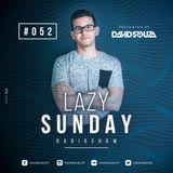 Lazy Sunday Radioshow #052 (julho 2018) presented by David Souza