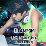 TitanToM - EDM Party Mix (MixTape03)
