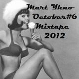 Mart Yhno - Mixtape #6 - October 2012