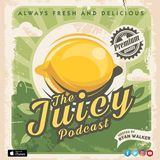 JP005 - The Juicy Podcast