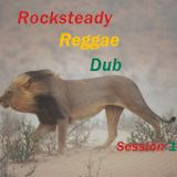 **Rocksteady**Reggae**Dub**Session 1**
