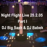 Night Flight Live 25.2.05 - DJ Big Sash & DJ Babek