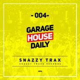 Garage House Daily #004 (2018) Snazzy Trax