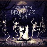 Skeleton Drummer 2014-Mixtape - EDDY SKT 02.03.14 BKK