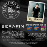 THE WILD ONES ON FM GUEST DJ SERAFIN 3-25-17