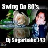 Swing Da 80's ( Maryanne's Request )
