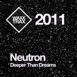 [2011] Neutron - Deeper Than Dreams