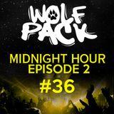 Wolfpack Midnight Hour Episode 2 #36