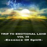 Trip To Emotional Land Vol 35 - Essence Of Spirit -