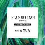 FUNKTION TOKYO Exclusive Mix Vol.73 Mixed By YUA