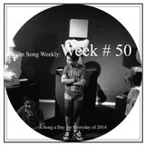 Seven Song Weekly: Week # 50