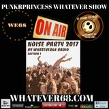 PunkrPrincess Whatever Show Noise Party release show live 12/30/2017 only @whatever68.com Edition 1
