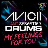 Avicii & Sebastien Drums - My Feelings For You (Original Mix)