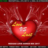 DJ Treasure #DiMixtapeBoss - LOVE VS LUST Reggae Love Songs Mix  | #1 Lovers Rock  | 18764807131