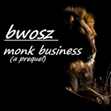 Monk Business (A Prequel)