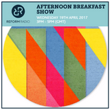 Afternoon Breakfast Show 19th April 2017