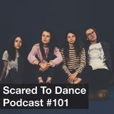 Scared To Dance Podcast #101
