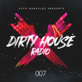 Dirty House Radio #007