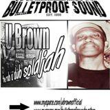 Bulletproof Sound ls. U Brown - Rub a Dub Soldjah