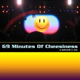 69 Minutes Of Cheesiness