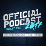 JACK MAZZONI & DJ SMITH PRESENTS OFFICIAL PODCAST 2017 ( GUEST MIX )