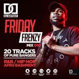 @DJDAYDAY_ / #FridayFrenzyMix 010 [R&B | HIP HOP | AFRO BASHMENT]
