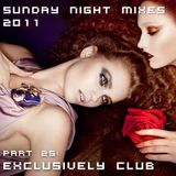 Sunday Night Mixes, 2011: Part 25 - Exclusively Club