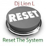 Dj Lion L - Reset The System Vol 1 - Neurofunk - 09-2016 -Mars Radio DNB