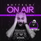 "Botteghi presents ""Botteghi ON AIR"" - Episode 15 + DANILO SECLI' Guest Mix"