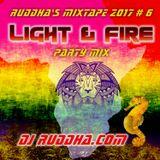 Ruddha's Mixtape 2017 # 6 Light & Fire Dance Party Mix