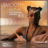 SMOOTH FUNK for Chicago Steppers, Vol. 5