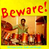 Beware | African Latin Funk & Boogie