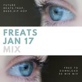 Free Future Beats, Bass, Trap & Hip Hop / Jan 17 / 30min / FREATS Mix