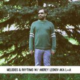 Melodies Rhythms w/ Andrey Leonov (Feed Your Head)  29/06/16