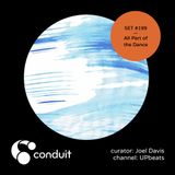 Conduit Set #199 | All Part of the Dance (curated by Joel Davis) [UPbeats]