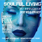 Soulful Living Radio Show - Soulchild (Wed 1 Aug 2018)